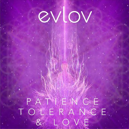 Patience, Tolerance & Love