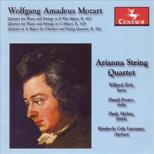 Mozart: Quintet for Horn and Strings in E Flat Major, K. 407; Quartet for Piano and Strings in G minor, K. 478; Quintet in A major for Clarinet and String Quartet, K. 581