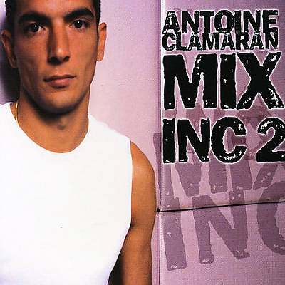 Mix Inc, Vol. 2: Antoine Clamaran