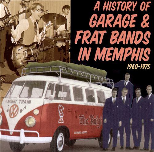 A History of Garage & Frat Bands in Memphis 1960-1975, Vol. 1