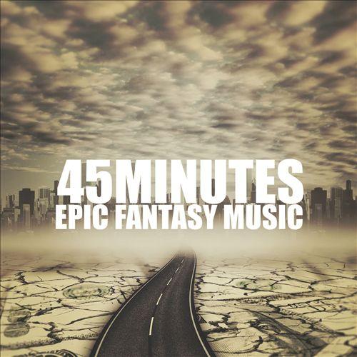 45 Minutes: Epic Fantasy Music