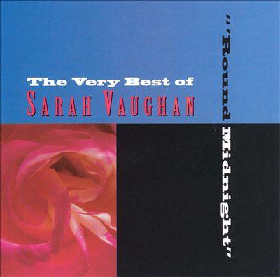 Very Best of Sarah Vaughan: 'Round Midnight