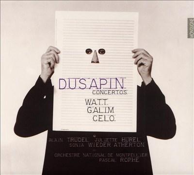 Pascal Dusapin: Concertos - Watt, Galim, Celo