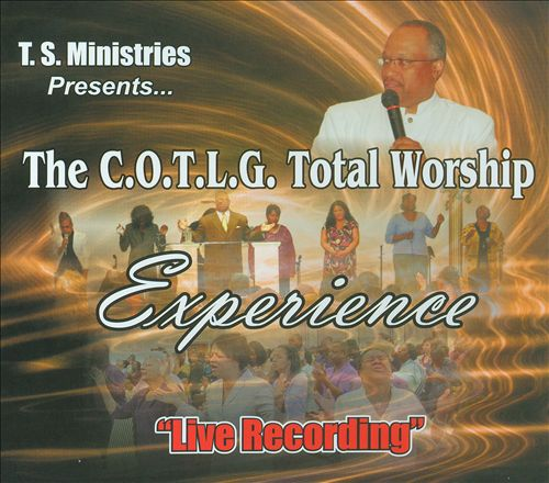 The C.O.T.L.G. Total Worship Experience: Live Recording