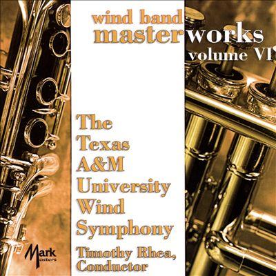 Wind Band Masterworks, Vol. 6