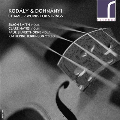 Kodály, Dohnányi: Chamber Works for Strings