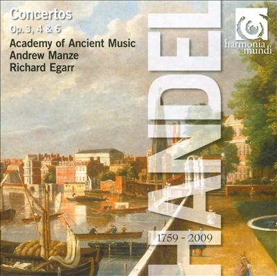 Handel: Concertos, Op. 3, 4 & 6