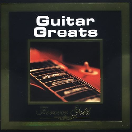 Forever Gold: Guitar Greats