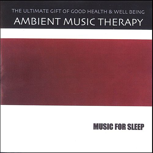 Ambient Music Therapy: Music for Sleep