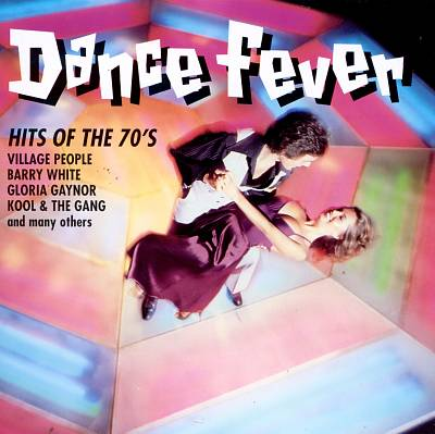 Dance Fever: Hits of the 70's