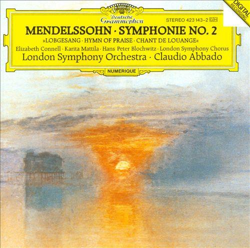 """Mendelssohn: Symphonie No. 2 """"Lobegesang"""""""