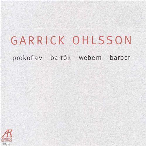 Garrick Ohlsson: Prokofiev; Bartók; Webern; Barber