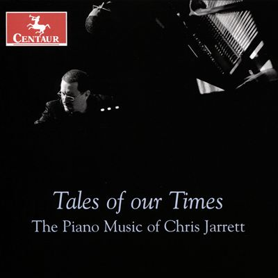 Tales of Our Times: The Piano Music of Chris Jarrett