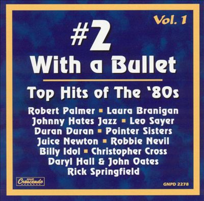 #2 with a Bullet: Hits of the 80s