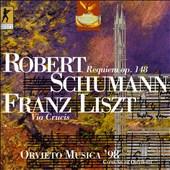 Schumann: Requiem Op. 148; Liszt: Via Crucis