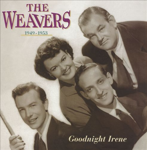 Goodnight Irene: The Weavers, 1949-1953