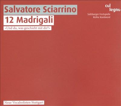 Salvatore Sciarrino: 12 Madrigali