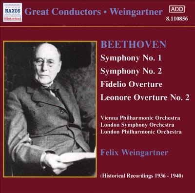 Beethoven: Symphonies Nos. 1 & 2; Fidelio Overture; Leonore Overture No. 2