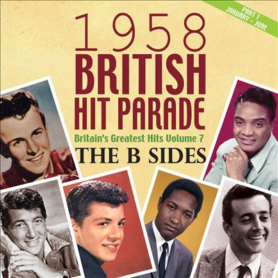 1958 British Hit Parade: The B-Sides, Vol. 7, Pt. 1 January-June