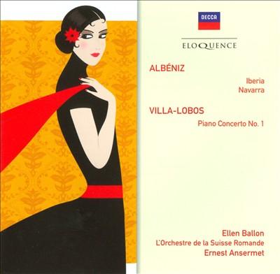 Albéniz: Iberia; Navarra; Villa-Lobos: Piano Concerto No. 1