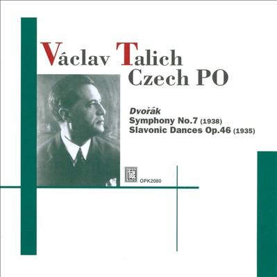 Dvorák: Symphony No. 7; Slavonic Dances, Op. 46