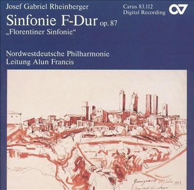 """Josef Gabriel Rheinberger: Sinfonie in F (""""Florentiner Sinfonie""""), Op. 87"""