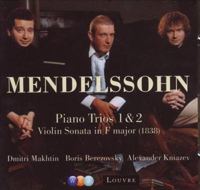 Mendelssohn: Piano Trios Nos. 1 & 2; Violin Sonata