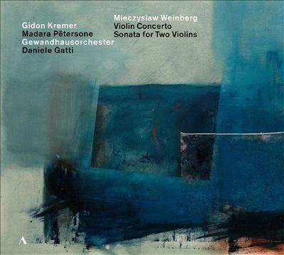 Mieczyslaw Weinberg: Violin Concerto; Sonata for Two Violins