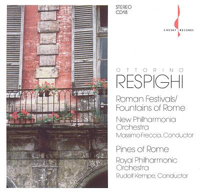 Respighi: Roman Festivals; Fountains of Rome; Pines of Rome