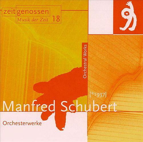 Manfred Schubert: Orchestral Works