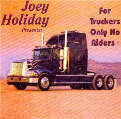 For Truckers Only No Riders