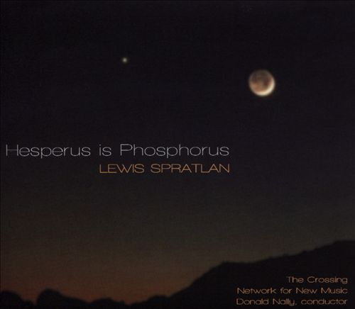 Lewis Spratlan: Hesperus is Phosphorus