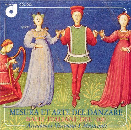 Mesura et arte del Danzare: Italian Balli of the XV Century