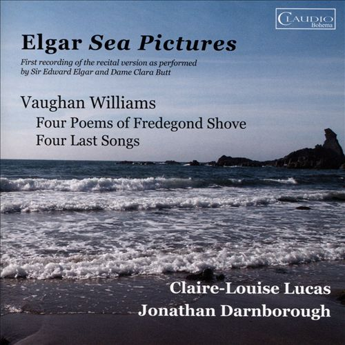 Elgar: Sea Pictures; Vaughan Williams: Four Poems of Fredegond Shove; Four Last Songs