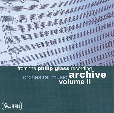 From the Philip Glass Recording Archive, Vol. 2: Orchestral Music