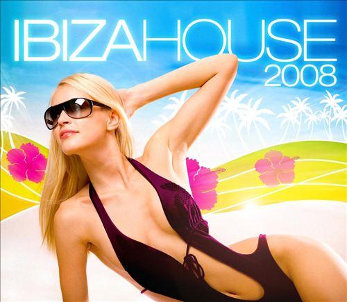 Ibiza House 2008