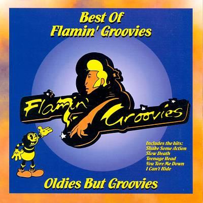 Best of Flamin' Groovies: Oldies But Groovies