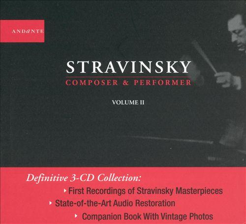 Stravinsky: Composer & Performer 1930-1950, Vol. 2