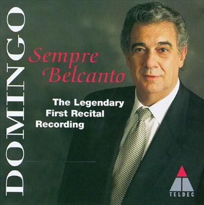 Sempre Belcanto: The Legendary First Recital Recording