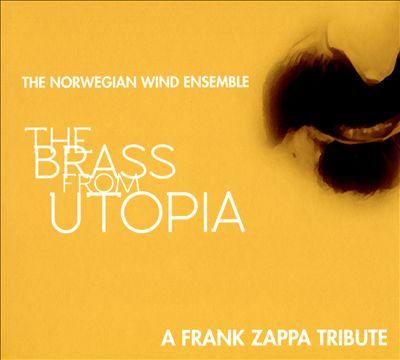 The Brass from Utopia: A Frank Zappa Tribute