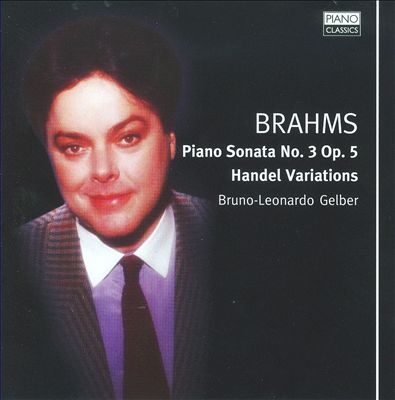 Brahms: Piano Sonata No. 3; Variations on a Theme of Handel
