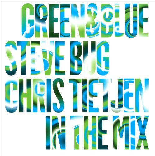 Green & Blue: Steve Bug & Chris Tietjen In the Mix