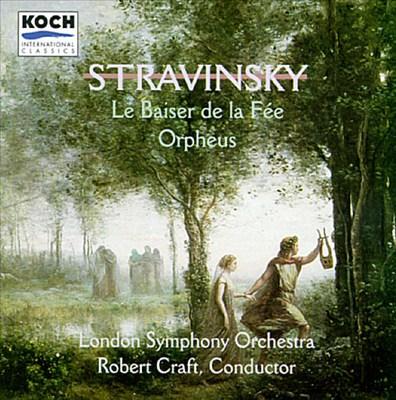 Stravinsky: Le Baiser De La Fée; Orpheus