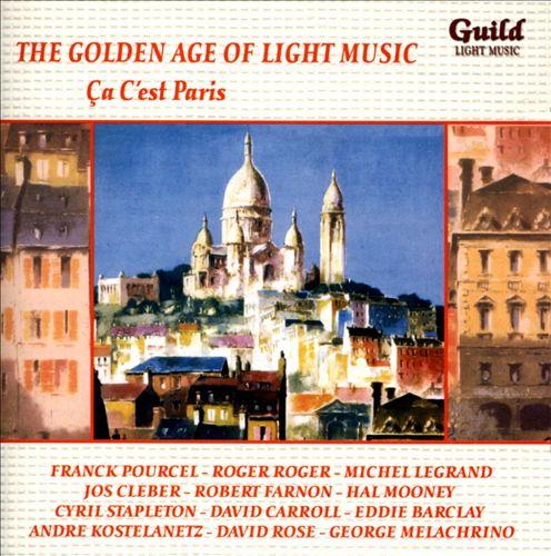 The Golden Age of Light Music: Ça C'est Paris