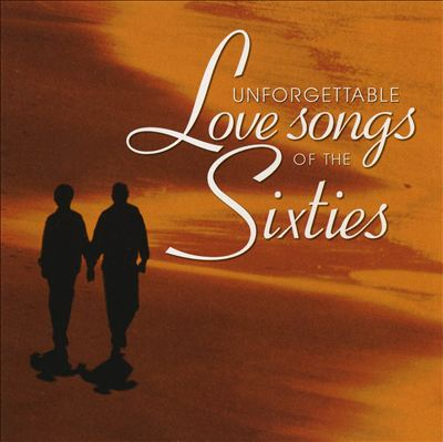 Unforgettable Love Songs of the Sixties [Heartland]