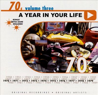 A Year in Your Life: 1970's, Vol. 3