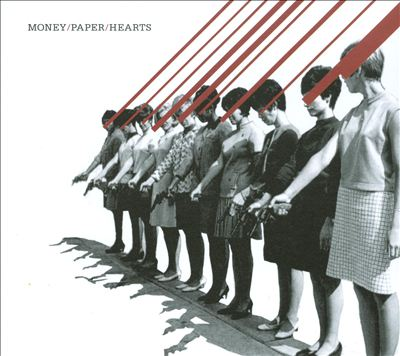 Money/Paper/Hearts