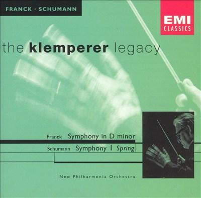 """Franck: Symphony in D minor; Schumann: Symphony No. 1""""Spring"""""""