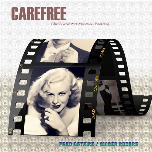 Carefree [The Original 1938 Soundtrack Recording]