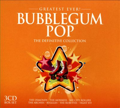 Greatest Ever! Bubblegum Pop: The Definitive Collection